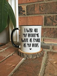 I wish all my problems were as small as my boobs funny coffee mug, funny mug gift, gift for her, best friend gift, sarcastic mug by TheBeardedMugMan on Etsy