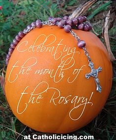 The month of October is dedicated to the rosary, and Our Lady of the Rosary's Feast Day is on October 7.