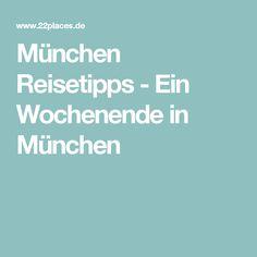 München Reisetipps - Ein Wochenende in München