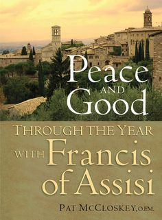 "This wonderful introduction to the life and teachings of St. Francis offers daily inspiration and a dose of ""peace and good""—a phrase often associated with Francis and his followers."