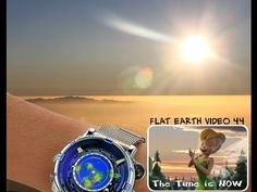 Flat Earth video 44 - The Time Is NOW (1080HD) - YouTube