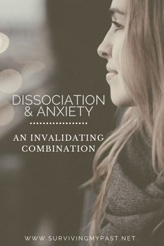 Dissociation, an Anxiety driving force of invalidation. via @SurvivingMyPast
