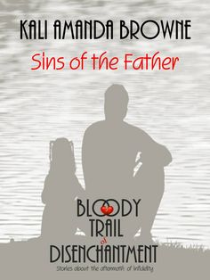 Buy Sins of the Father: The Bloody Trail of Disenchantment, by Kali Amanda Browne and Read this Book on Kobo's Free Apps. Discover Kobo's Vast Collection of Ebooks and Audiobooks Today - Over 4 Million Titles! Nonfiction, My Books, Free Apps, Audiobooks, This Book, Father, Reading, Memes, Amanda