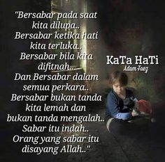 Bersabar itu indah... Muslim Quotes, Islamic Quotes, Touching Words, All About Islam, Islamic Messages, Self Reminder, Quotes Indonesia, Some Quotes, More Than Words