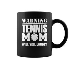 Warning #Tennis mom yells loudly 0316 mug, Order HERE ==> https://www.sunfrog.com/LifeStyle/120104858-588232120.html?53624, Please tag & share with your friends who would love it, #renegadelife #jeepsafari #xmasgifts  #tennis tips, tennis players, tennis shoes  #tennis #legging #shirts #tshirts #ideas #popular #everything #videos #shop