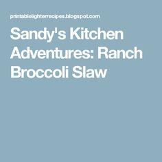 Sandy's Kitchen Adventures: Ranch Broccoli Slaw