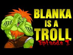 ▶ Blanka is a Troll - Episode 1 - YouTube