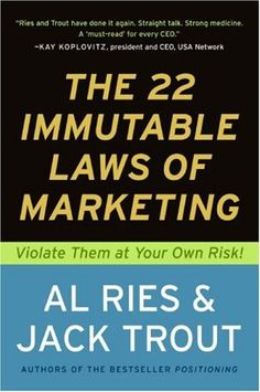 The 22 Immutable Laws of Marketing:  Violate Them at Your Own Risk! by Al Ries,http://www.amazon.com/dp/0887306667/ref=cm_sw_r_pi_dp_B4T4sb14MNMXCJFT