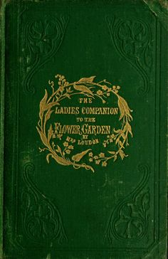 Mrs. (Jane) Loudon (1858) The Ladies Companion to the Flower Garden.