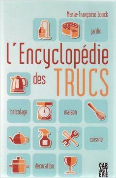 L'encyclopédie des trucs: Marie-Françoise Loock: 9782896426645: Books - Amazon.com