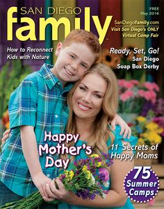 May 2016: Secrets of happy moms, San Diego Soap Box Derby, local teen beats cancer, 75 summer camps and more! #sandiego #summercamp