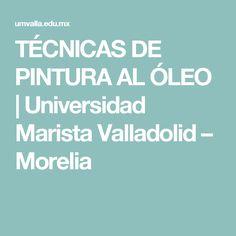 TÉCNICAS DE PINTURA AL ÓLEO |  Universidad Marista Valladolid – Morelia