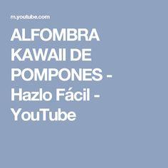 ALFOMBRA KAWAII DE POMPONES - Hazlo Fácil - YouTube 29fd3f54890