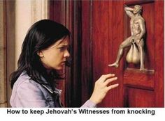 How To Keep Jehovah's Witnesess From Knocking,  Click the link to view today's funniest pictures!