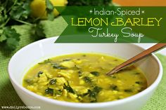 Indian Spiced Lemon Barley Turkey Soup