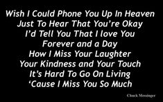 I love you honey❤ I Miss My Daughter, Miss You Daddy, I Miss My Mom, Love My Husband, Love My Son Quotes, Mom In Heaven Quotes, Widow Quotes, Granted Quotes, I Love You Honey