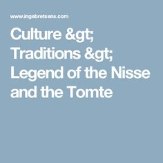 Culture > Traditions > Legend of the Nisse and the Tomte