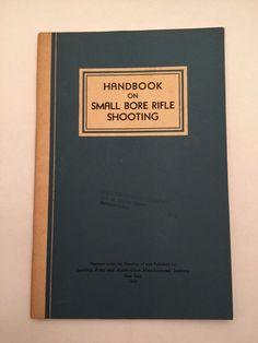 Handbook on Small Bore Rifle Shooting Col. Townsend Whelen 1947 11th Printing