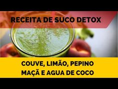 Receita de Suco Detox: Couve, Limao, Pepino, Macã e Agua de Coco - 3 Semanas Dieta Detox - YouTube