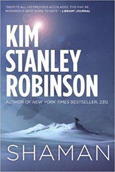 Shaman: Kim Stanley Robinson