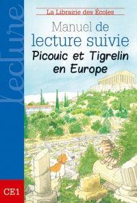 """Manuel de lecture suivie """"Picouic et Tigrelin en Europe"""" (CE1) de la Librairie des Ecoles. Feuilletage numérique de la totalité du livre en disposition libre."""