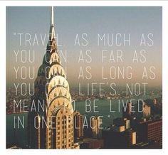 Travel as much as you can. As far as you can. As long as you can. Life's not meant to be lived in one place. Viaja todo lo que puedas, todo lo lejos que puedas y cuanto más tiempo puedas, la vida no esta hecha para vivirla en un solo lugar. #travel #viajar http://www.guias.travel