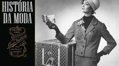 História da moda #01 : Louis Vuitton (com Prof. João Braga)