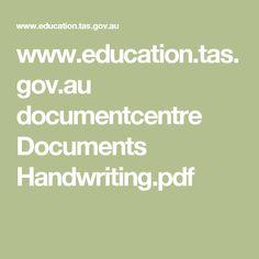 www.education.tas.gov.au documentcentre Documents Handwriting.pdf