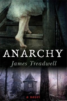 Read Online James Treadwell in genre Fantasy books Anarchy: A Novel epub format – Books Online Recommended Used Books, Books To Read, My Books, Reading Online, Books Online, Mothman, Fantasy Books, Anarchy, Reading Lists