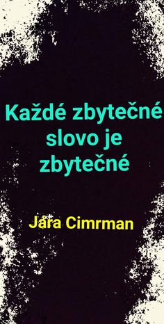 Jára Cimrman - fiktivní český génius Jaba, Sayings, Random, Quotes, Movie Posters, Quotations, Lyrics, Film Poster, Popcorn Posters