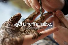 Get a henna tattoo #bucketlist