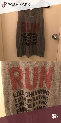 Grey Cotton Tank Who doesn't love Channing Tatum? Soft cotton, great for working out/running! Worn once for a race, excellent condition! Tops Tank Tops