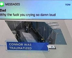 And we're traumatized by a traumatized Connor...
