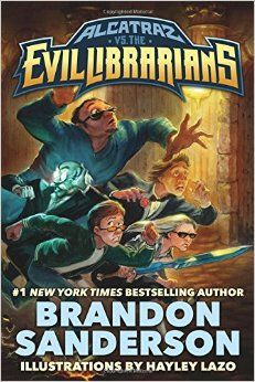 Alcatraz vs. the Evil Librarians (Alcatraz Versus the Evil Librarians): Brandon Sanderson, Hayley Lazo: 9780765378941: Amazon.com: Books