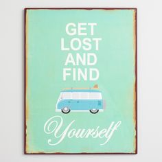 Detailed with intentional distressing and rusting for a vintage look, our retro metal sign features a classic Volkswagen bus and an inspirational message. www.worldmarket.com #WorldMarket Wall Art and Decor