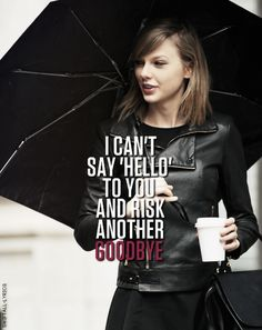 When the potential pain is just not worth the risk: | 25 Taylor Swift Lyrics That Understood Your Love Life Better Than You Ever Did