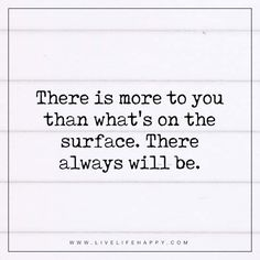 There Is More to You