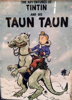 Tintin on a Taun Taun