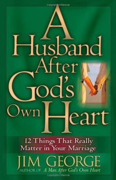 A Husband After God's Own Heart: 12 Things That Really Matter in Your Marriage by Jim George, http://www.amazon.com/dp/0736911669/ref=cm_sw_r_pi_dp_b-HSqb061G34Q