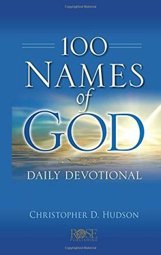 100 Names of God Daily Devotional, http://www.amazon.com/dp/1628622911/ref=cm_sw_r_pi_awdm_sM7hwb0EEPPD6