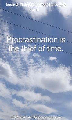 Procrastination is the thief of time. [January 21st 2016] https://www.youtube.com/watch?v=u5VBth5-ZjI