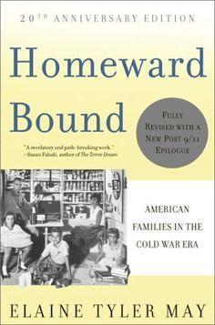 Homeward Bound: American Families in the Cold War Era by Elaine Tyler May, http://www.amazon.com/dp/0465010202/ref=cm_sw_r_pi_dp_8Jl7qb1X3VRD1