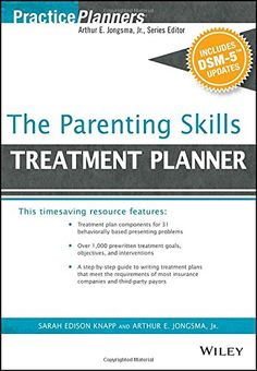 The Parenting Skills Treatment Planner, with DSM-5 Update...