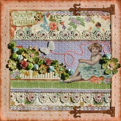 """""""A Glorious Day"""" Secret Garden layout from Rebecca Morris. From the Ning gallery #graphic45"""