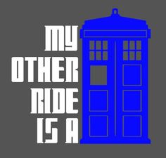 My Other Ride is a TARDIS: Dr. Who vinyl car window decal, bumper sticker. $12.00, via Etsy.