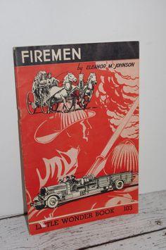 FIREMEN 1952 Vintage 32 pg LITTLE WONDER BOOK by Eleanor M.Johnson #103 #LITTLEWONDERBOOK