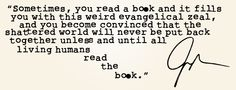 Yes! So very true! I remember especially feeling this, and still believing this, after reading To Kill a Mockingbird for the first time.  What books have done this for you?