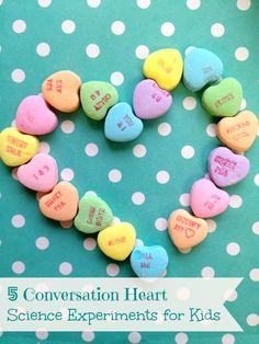 5 Conversation Hearts Science Experiments for Kids