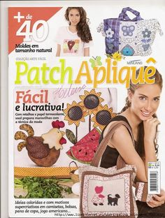 Patch Aplique -- Applique Patterns and ideas Applique Patterns, Quilt Patterns, Quilting Ideas, Sewing Magazines, Patch Aplique, Book Quilt, Patchwork Bags, Pattern Books, Free Sewing
