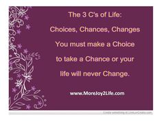 www.MoreJoy2Life.com Make A Choice, Never Change, 3 Things, You Must, You Changed, Online Business, Take That, Inspirational Quotes, Australia